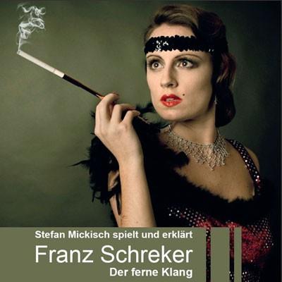 Franz Schreker – Der ferne Klang – 2 CDs