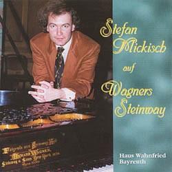 Stefan Mickisch – Klaviersolo – Wagners Steinway – 1 CD