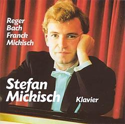 Stefan Mickisch – Klaviersolo – Bach, Franck, Mickisch, Reger – 1 MC
