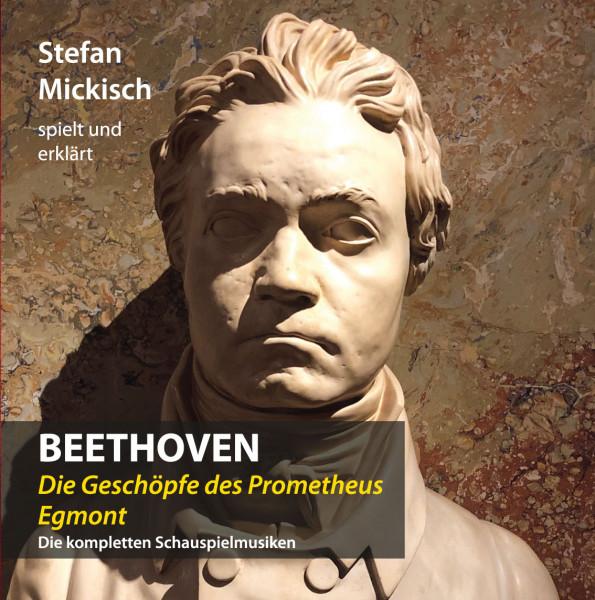 Stefan Mickisch - Beethoven - Prometheus und Egmont - 2 CDs
