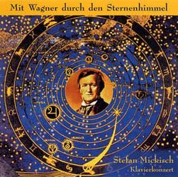 Stefan Mickisch – Klaviersolo – Mit Wagner durch den Sternenhimmel – 2 CDs