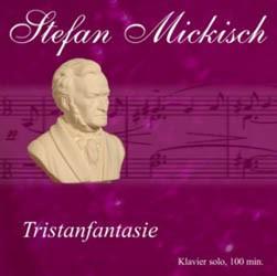 Stefan Mickisch – Klaviersolo – Tristanfantasie – 2 CDs